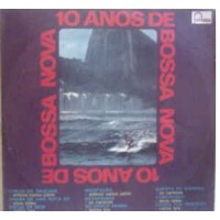 Tom Jobim Sylvia Telles Tamba Trio and others 10 Anos De Bossa Nova