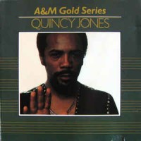 QUINCY JONES A&M GOLD SERIES